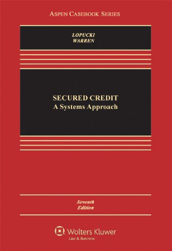 Secured Credit: A Systems Approach (Aspen Casebook)