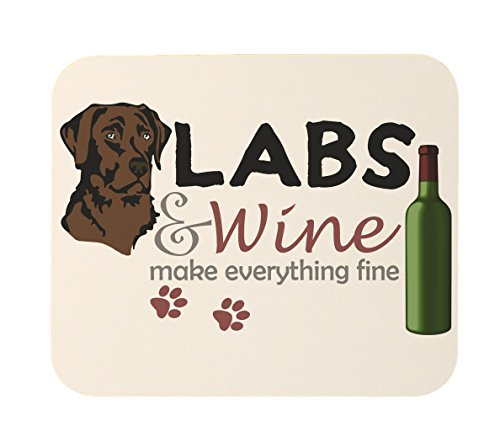 Chocolate Labs and Wine Make Everything Fine Heavy Duty Mouse Pad ()