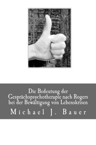 Die Bedeutung der Gesprächspsychotherapie nach Rogers bei der Bewältigung von Lebenskrisen