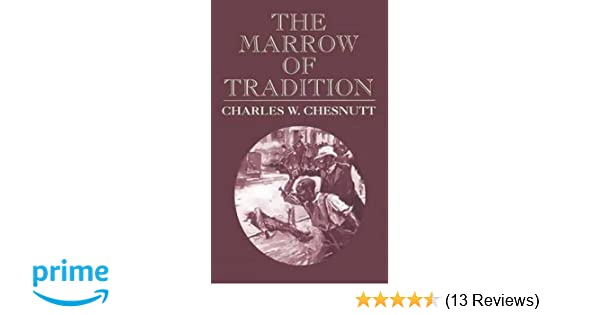 charles chesnutt the marrow of tradition