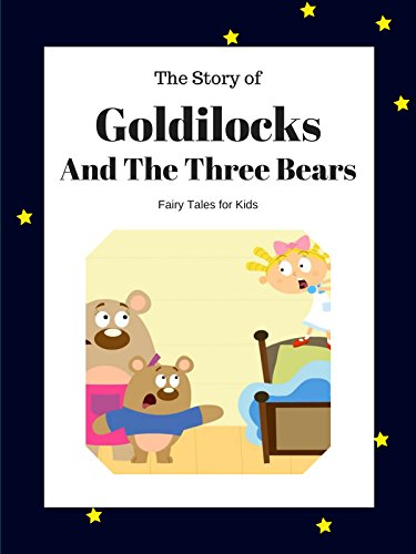 - The Story of Goldilocks and The Three Bears - Fairy Tales for Kids