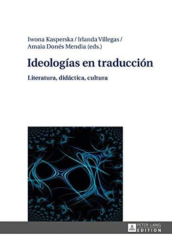 Ideologias en traduccion: Literatura, didactica, cultura (Spanish Edition) (Tapa Dura)