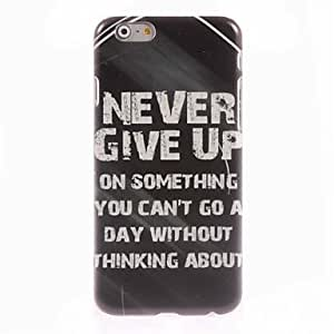 DDL Never Give Up Design Hard Case for iPhone 6 Plus