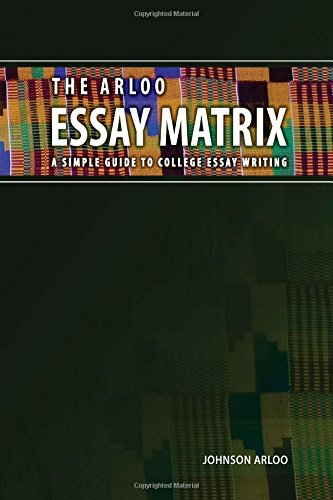 The Arloo Essay Matrix: A simple guide to college essay writing ebook