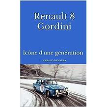 Renault 8 Gordini: Icône d'une génération (French Edition)