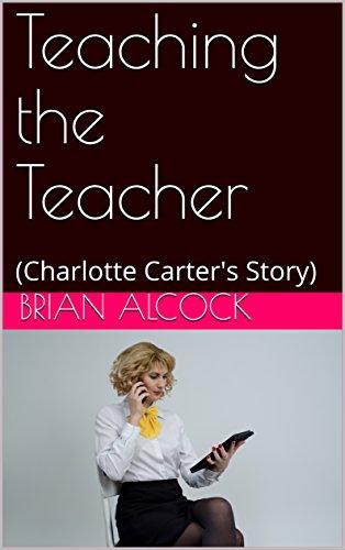 Teaching the Teacher: (Charlotte Carter's Story)