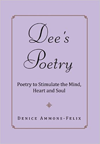Dees Poetry : Poetry to Stimulate the Mind and Heart