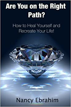 Book Are You on the Right Path?: How to Heal Yourself and Recreate your life! by Nancy Ebrahim (2014-08-12)