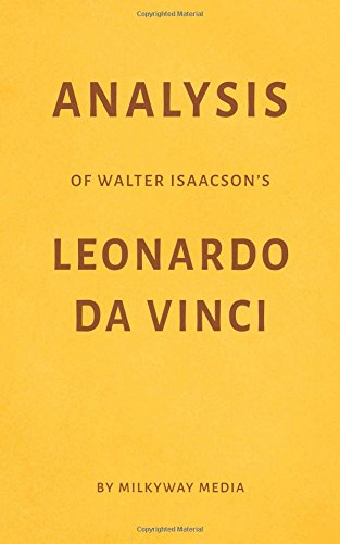 Analysis Of Walter Isaacson S Leonardo Da Vinci By Milkyway Media