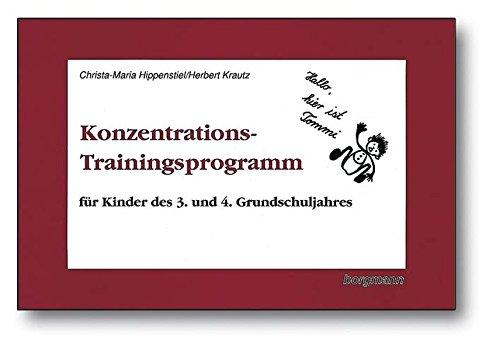 Konzentrations-Trainingsprogramm, Für Kinder des 3. und 4. Grundschuljahres