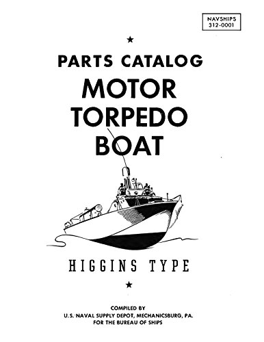 Higgins Type Motor Torpedo Boat Parts Catalog NAVSHIPS 312-001 [Black and White Loose Leaf]