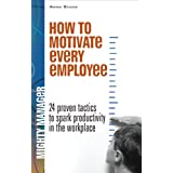 How to Motivate Every Employee (Mighty Manager)