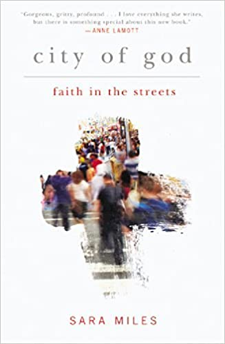 Book City of God: Faith in the Streets by Sara Miles (2015-02-03)