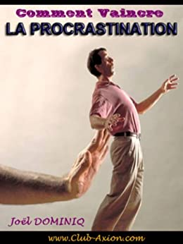 Comment Vaincre La Procrastination (French Edition) by [Dominiq, Joel]