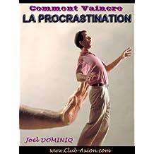 Comment Vaincre La Procrastination (French Edition)