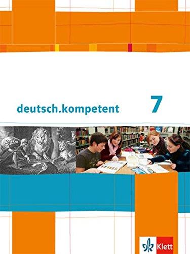 deutsch.kompetent / Allgemeine Ausgabe: deutsch.kompetent / Schülerbuch mit Onlineangebot 7. Klasse: Allgemeine Ausgabe