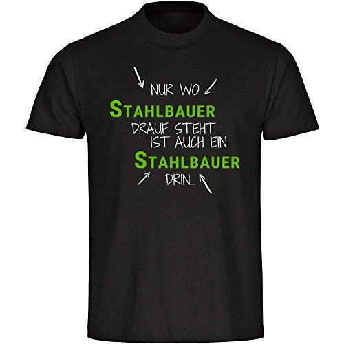 T-Shirt Nur wo Stahlbauer drauf steht ist auch ein Stahlbauer drin schwarz Herren Gr. S bis 5XL