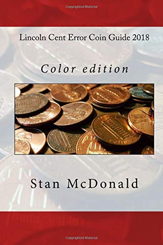 Read Online Lincoln Cent Error Coin Guide 2018: Color edition PDF