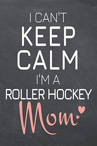 I Can't Keep Calm I'm a Roller Hockey Mom: Roller Hockey Notebook, Planner or Journal   Size 6 x 9   110 Dot Grid Pages   Office Equipment, Supplies ... Hockey Gift Idea for Christmas or Birthday