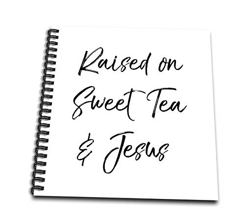 (3dRose InspirationzStore Christian Designs - Raised on Sweet Tea and Jesus funny Southern Christian roots nostalgia - Drawing Book 8 x 8 inch)