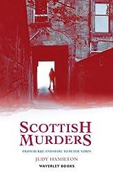 Scottish Murders: From Burke and Hare to Peter Tobin (Waverley Scottish Classics)