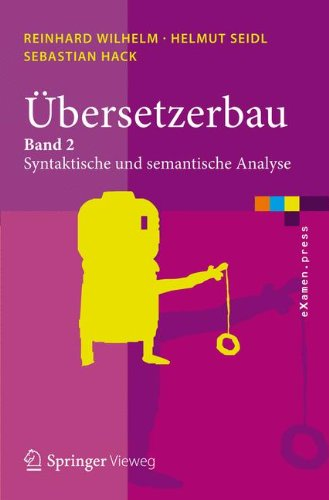 Übersetzerbau: Syntaktische und Semantische Analyse (eXamen.press) (German Edition)