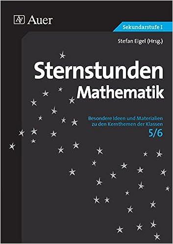Sternstunden Mathematik Klasse 5/6: Besondere Ideen und Materialien ...