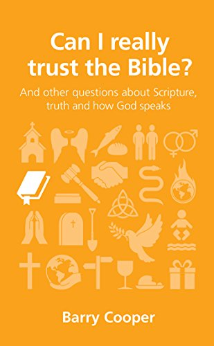 Can I really trust the Bible?: and other questions about Scripture, truth and how God speaks (Questions Christians Ask) by [Cooper, Barry]