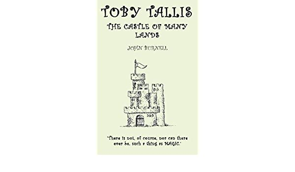 Toby Tallis and the Castle of Many Lands: A Tale from the Third Book of the Legends of Afalxon