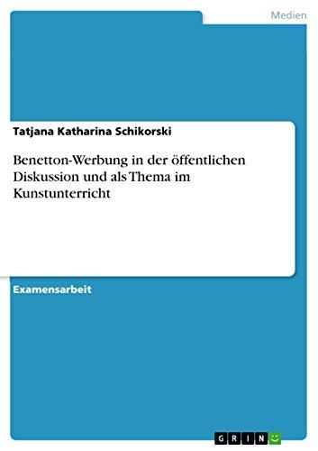 benetton-werbung-in-der-offentlichen-diskussion-und-als-thema-im-kunstunterricht-german-edition