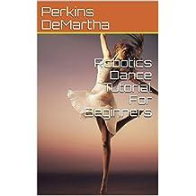 Robotics Dance Tutorial For Beginners
