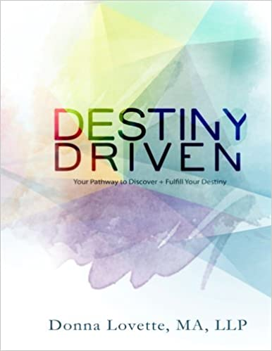Destiny Driven: Your Pathway to Discovery & Fulfill Your Destiny
