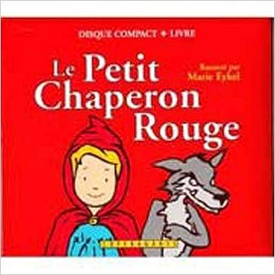 Livre gratuits en ligne Le petit chaperon rouge (cd audio+livre) pdf