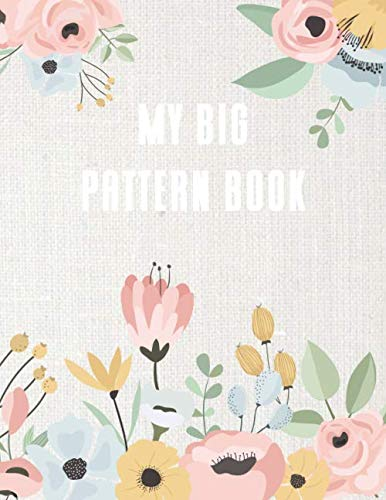 - My big pattern book: notebook with structure for your own embroidery and punch needle patterns - sketchbook - with index - flowers - 150 pages - 8.5 x 11 inch
