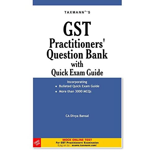 GST Practitioners' Question Bank with Quick Exam Guide