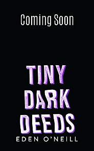 Tiny Dark Deeds: A Dark High School Bully Romance (Court Legacy Book 3) (English Edition)