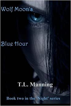 Wolf Moon's Blue Hour: Book two in the 'Night' series: Volume 2
