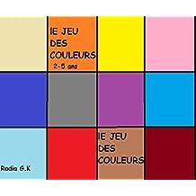 Les Jeux des couleurs (French Edition)
