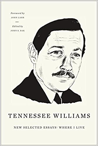 New Selected Essays Where I Live Revised New Directions  New Selected Essays Where I Live Revised New Directions Paperbook Tennessee  Williams John S Bak John Lahr  Amazoncom Books Business Essays also Topics For English Essays  Top English Essays