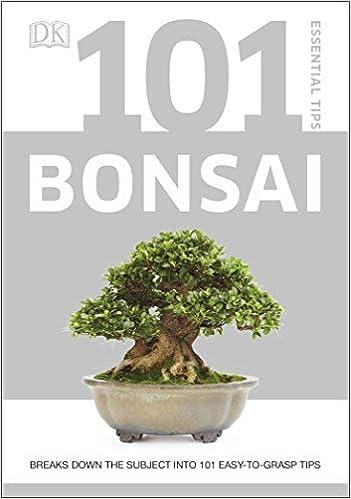 Descargar Libros En Ingles 101 Essential Tips Bonsai: Breaks Down The Subject Into 101 Easy-to-grasp Tips PDF Español