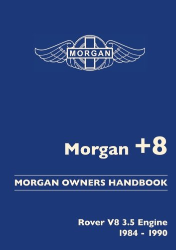 (Morgan +8. Morgan Owners Handbook. Rover V8 3.5 Engine 1984-1990)