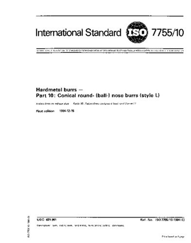 ISO 7755-10:1984, Hardmetal burrs - Part 10 : Conical round- (ball-) nose burrs (style L)