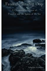 From the Roaring Deep: A Devotional in Honor of Poseidon and the Spirits of the Sea Paperback