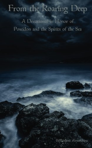 From the Roaring Deep: A Devotional in Honor of Poseidon and the Spirits of the Sea