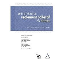 Le fil d'Ariane du règlement collectif de dettes: Les dessous de la dette (French Edition)