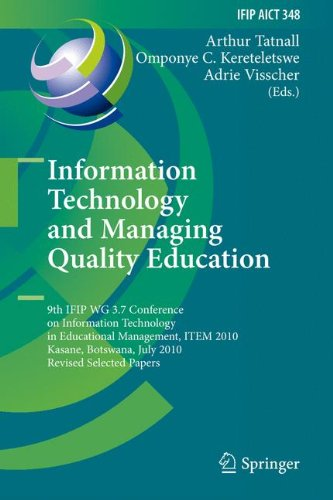 Information Technology and Managing Quality Education: 9th IFIP WG 3.7 Conference on Information Technology in Educational Management, ITEM 2010, ... in Information and Communication Technology)