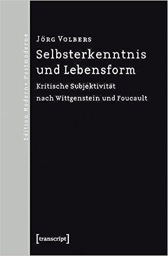 Book Cover for Selbsterkenntnis und Lebensform: Kritische Subjektivität nach Wittgenstein und Foucault