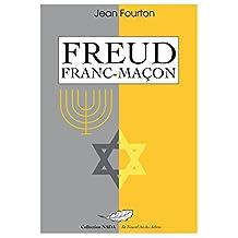FREUD Franc-maçon (French Edition)