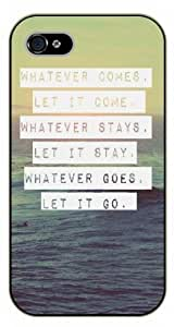 iPhone 5 / 5s Bible Verse - Whatever comes, let it come. Whatever says, let it say, whatever goes, let it go. Sea - black plastic case / Verses, Inspirational and Motivational
