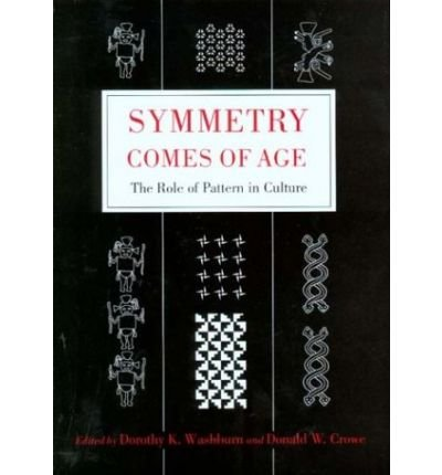 Symmetry Comes of Age: The Role of Pattern in Culture (Hardback) - Common PDF